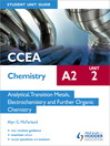 CCEA Chemistry A2 Student Unit Guide Unit 2 (eBook): Analytical, Transition Metals, Electrochemistry and Further Organic Chemistry