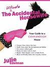 The Ultimate Accidental Housewife (eBook): Your Guide to a Clean-Enough House