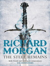 The Steel Remains (eBook): Land Fit for Heroes Series, Book 1