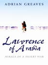 Lawrence Of Arabia (eBook): Mirage Of A Desert War