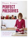 Perfect Preserves (eBook): 100 delicious ways to preserve fruit and vegetables