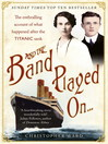 And the Band Played On (eBook): The Titanic Violinist and the Glovemaker