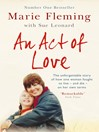 An Act of Love (eBook): One Woman's Remarkable Life Story and Her Fight for the Right to Die with Dignity