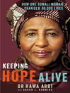 Keeping Hope Alive (eBook): How One Somali Woman Changed 90,000 Lives