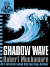 Shadow Wave (eBook): CHERUB Series, Book 12