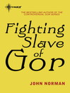 Fighting Slave of Gor (eBook): Gorean Saga Series, Book 14