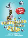 A Footballer Called Flip (eBook): Books For Boys Series, Book 2