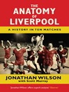 The Anatomy of Liverpool (eBook): A History in Ten Matches