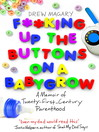 F**king Up the Buttons on a Babygrow (eBook): A Memoir of Twenty First Century Parenthood
