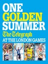 One Golden Summer – the Telegraph at the London Games. (eBook)