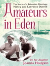 Amateurs in Eden (eBook): The Story of a Bohemian Marriage: Nancy and Lawrence Durrell