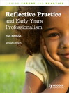 Reflective Practice and Early Years Professionalism      Linking Theory and Practice (eBook)