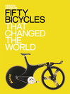 Fifty Bicycles That Changed the World (eBook)