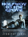 Halfway to the Grave (eBook): Night Huntress Series, Book 1