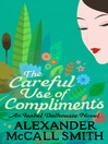 The Careful Use of Compliments (eBook): Isabel Dalhousie Series, Book 4