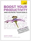 Boost Your Productivity and Achieve Your Goals (eBook)