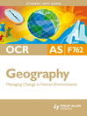 OCR AS Geography Student Unit Guide (eBook): Unit F762