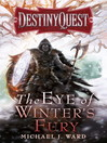 The Eye of Winter's Fury (eBook): Destiny Quest Book 3