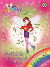The Fashion Fairies: 124: Matilda the Hair Stylist Fairy (eBook)