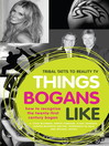 Things Bogans Like (eBook): Tribal Tatts to Reality Tv: How to Recognise the Twenty-first Century Bogan