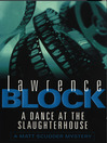 A Dance at the Slaughterhouse (eBook): Matthew Scudder Series, Book 9