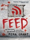 Feed (eBook): Newsflesh Trilogy, Book 1