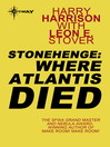 Stonehenge (eBook): Where Atlantis Died