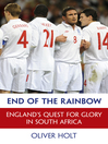 End of the Rainbow (eBook): England's Quest for Glory in South Africa