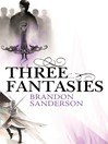 Three Fantasies--Tales from the Cosmere (eBook): Elantris, The Emperor's Soul, Warbreaker