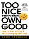 Too Nice for Your Own Good (eBook): How to Stop Making 9 Self-Sabotaging Mistakes