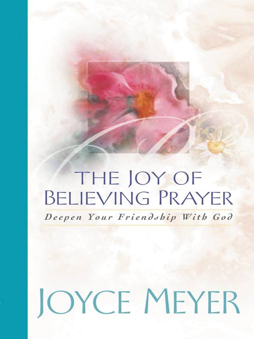 The Joy of Believing in Prayer (eBook): Deepen Your Friendship with God