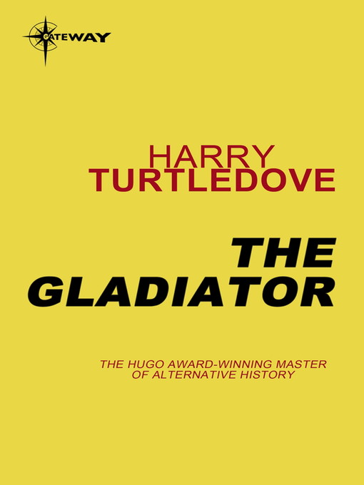 The Gladiator (eBook): Crosstime Traffic Series, Book 5
