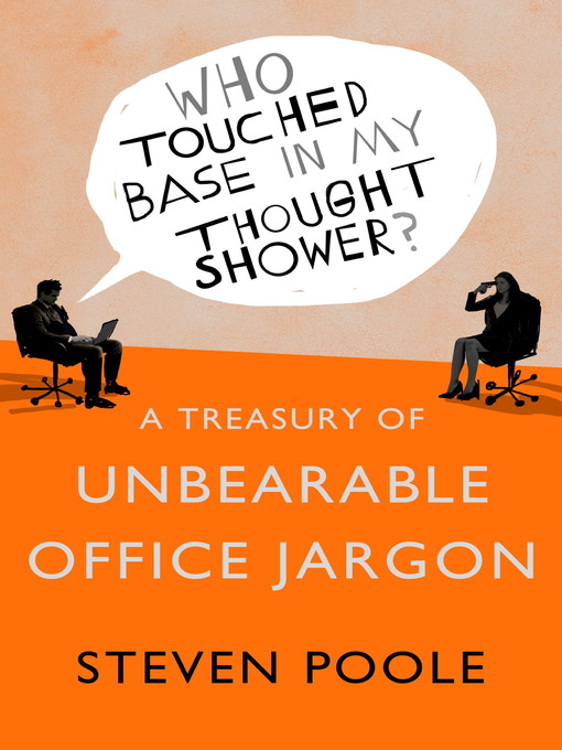 Who Touched Base in my Thought Shower? (eBook): A Treasury of Unbearable Office Jargon
