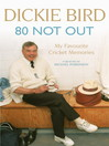 80 Not Out (eBook): My Favourite Cricket Memories: My Favourite Cricket Memories