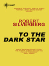 To the Dark Star (eBook): The Collected Stories Volume 2