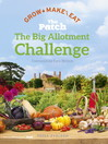 The Big Allotment Challenge (eBook): The Patch--Grow Make Eat