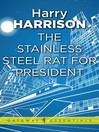 The Stainless Steel Rat for President (eBook): Stainless Steel Rat Series, Book 5