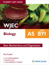 WJEC Biology AS Student Unit Guide (eBook): Unit BY1 eBook ePub               Basic Biochemistry and organisation