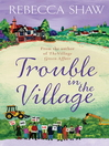 Trouble in the Village (eBook): Tales from Turnham Malpas Series, Book 8