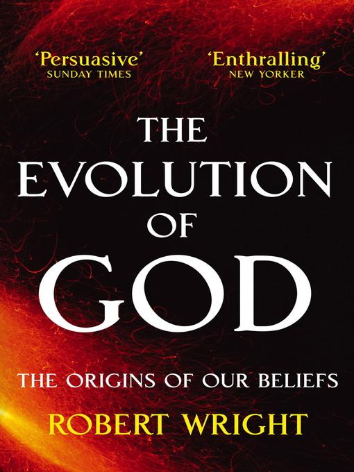 The Evolution of God (eBook): The origins of our beliefs