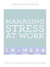 Managing Stress at Work in a Week (eBook): Teach Yourself
