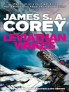 Leviathan Wakes (eBook): Expanse Series, Book 1