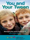 You and Your Tween (eBook): Managing the Years from 9 to 13