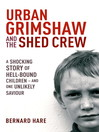 Urban Grimshaw and The Shed Crew (eBook)