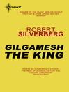 Gilgamesh the King (eBook)