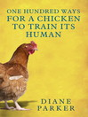 100 Ways for a Chicken to Train its Human (eBook)