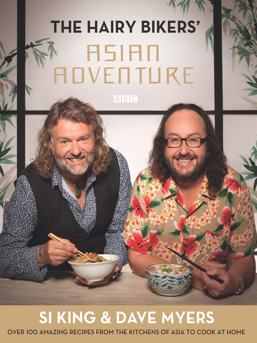 The Hairy Bikers' Asian Adventure (eBook): Over 100 Amazing Recipes from the Kitchens of Asia to Cook at Home