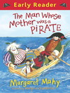The Man Whose Mother Was a Pirate (eBook)