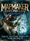 Race to the End of the World (eBook): The Mapmaker Chronicles Book 1