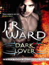 Dark Lover (eBook): Black Dagger Brotherhood Series, Book 1